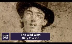 Billy The Kid | The Wild West | BBC Documentary