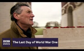 The Last Day of World War One | Timewatch | BBC Documentary
