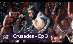 Episode 3: Victory and Defeat | Crusades | BBC Documentary