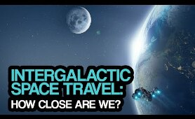 Intergalactic Space Travel: How close are we?