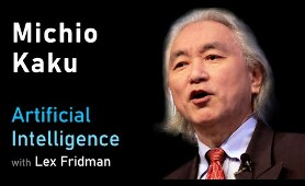 Michio Kaku: Future of Humans, Aliens, Space Travel & Physics | Artificial Intelligence (AI) Podcast