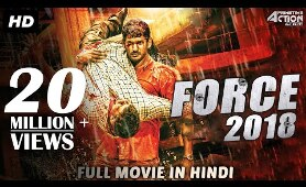 FORCE 2018 - New Released Full Hindi Dubbed Movie | Full Action Hindi Movies 2018 | South Movie 2018