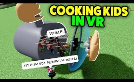Roblox VR Hands But.. I Decided To Cook Kids Again - Funny Moments