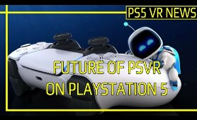 PS5 VR NEWS | Sony's Boss Comments On Future Of PSVR On PlayStation 5