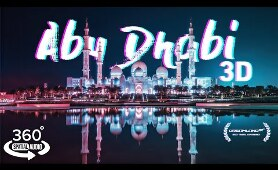 An experience in Abu Dhabi - 8K 3D 360° Guided VR Travel Documentary (3D Spatial Audio