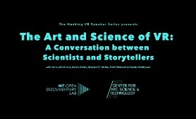 The Art and Science of VR: A Conversation between Scientists and Storytellers