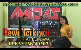 Nonstop Dangdut orgen tunggal terbaru 2020 || Cover Dewi Icikiwir || Amigoos live music