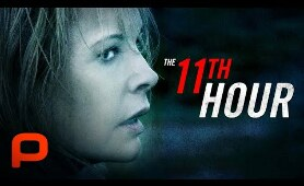 The 11th Hour (Full Movie) Thriller, Drama, Kim Basinger