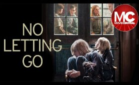 No Letting Go | 2015 Drama | Full Movie