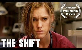 The Shift | Full Length | Award Winning Movie | HD | Drama Film