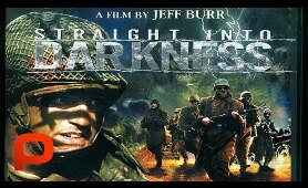 Straight into Darkness (Full Movie) Action War Drama