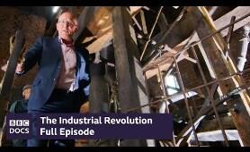 Full Episode | The Industrial Revolution | BBC Documentary